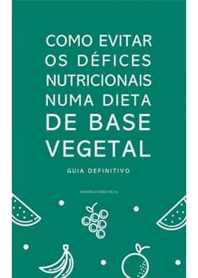 ebook de Sandra Silva - Como evitar défices nutricionais numa dieta de base vegetal